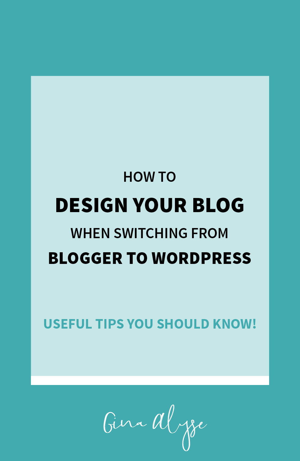 How to Design Your Blog - Switching from Blogger to WordPress