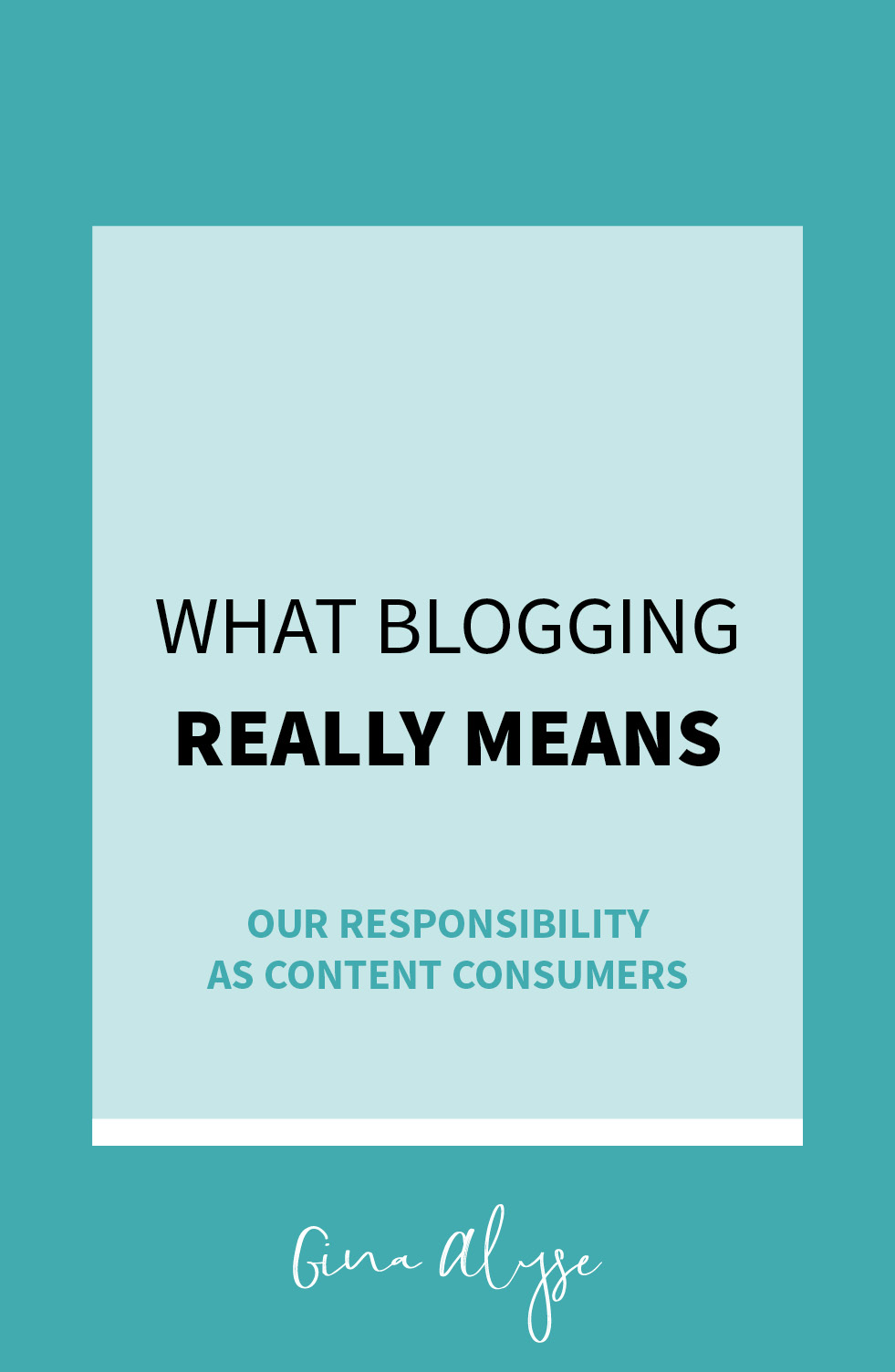 What Blogging Really Means – Our Responsibility as Content Consumers