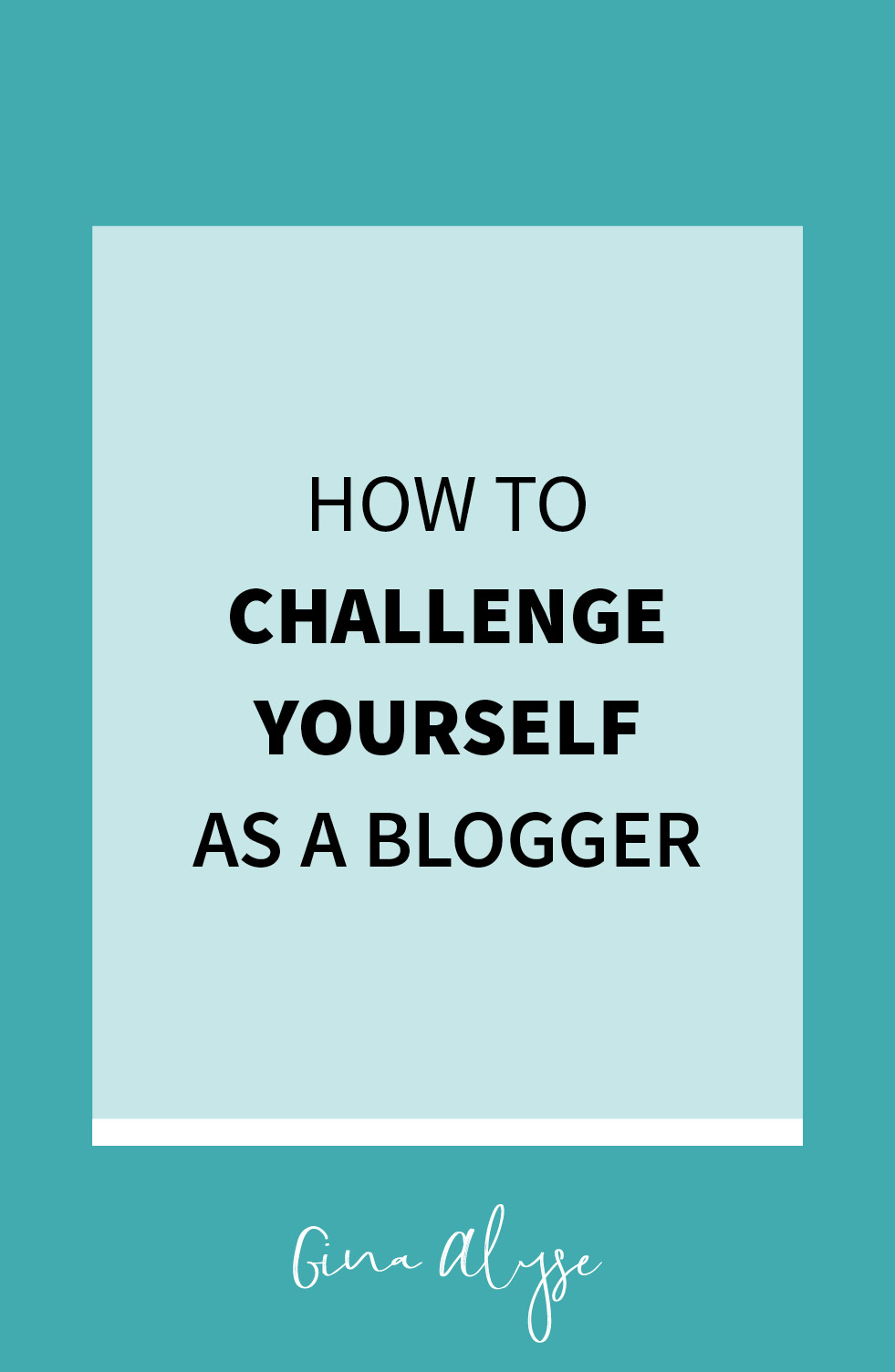 How to Challenge Yourself as a Blogger