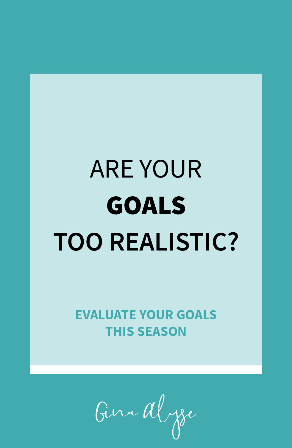 Are your goals too realistic?