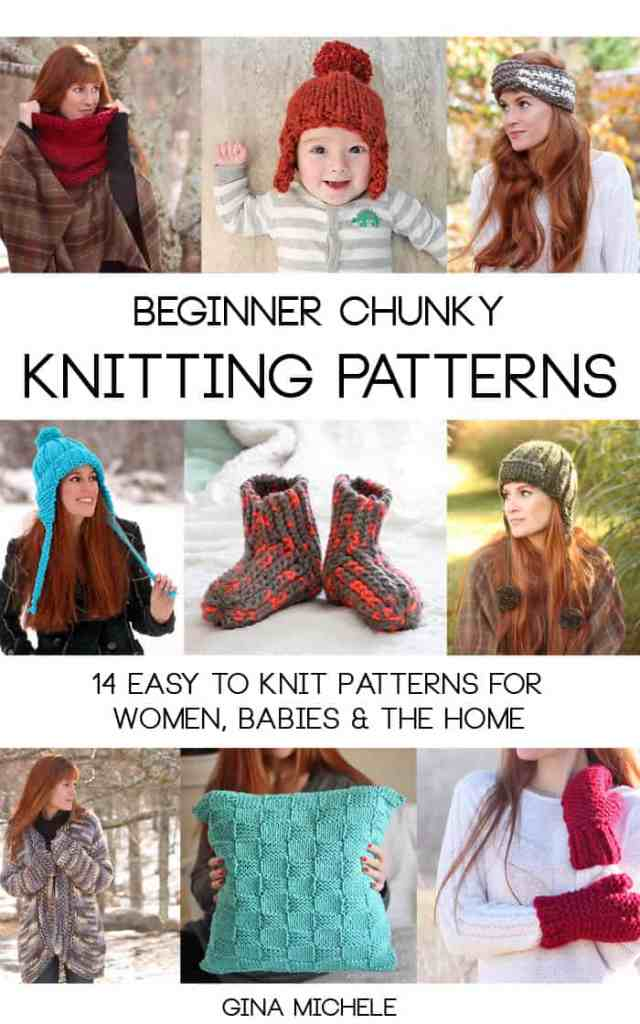 Beginner Chunky Knitting Patterns by Gina Michele