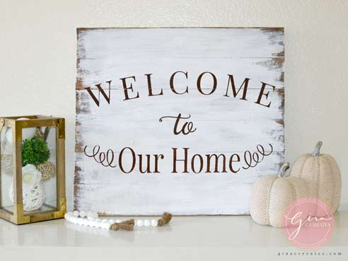 welcome to our home distressed wood sign