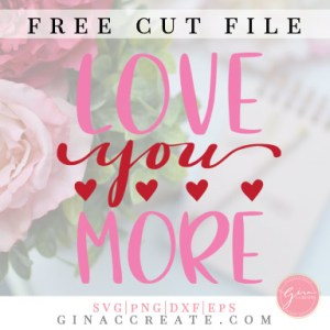 free svg cut file love you more