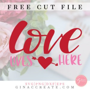 free svg cut file valentine's day, Love lives here