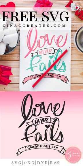 Download Love Never Fails | Free SVG Cut File - Gina C. Creates