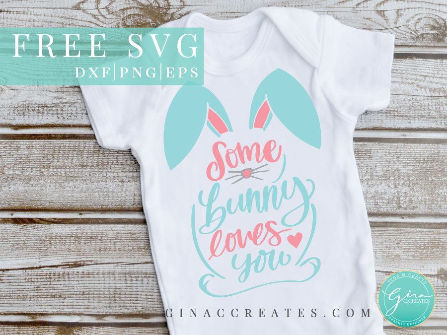 Download Some Bunny Loves You | Free SVG Cut File - Gina C. Creates