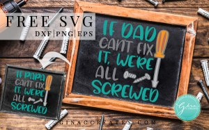 if dad can't fix it we're all screwed SVG, free father's day SVG