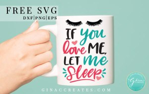 free eyelash svg, mom life svg, let me sleep svg