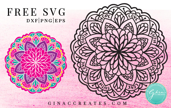 Love Faith Hope Mandala Free Svg Cut File Gina C Creates