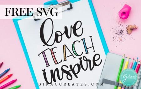 love teach inspire school svg cut file for teachers