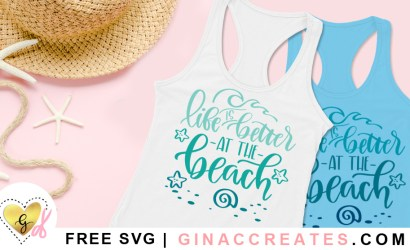 Life is Better at the Beach Free SVG Cut File
