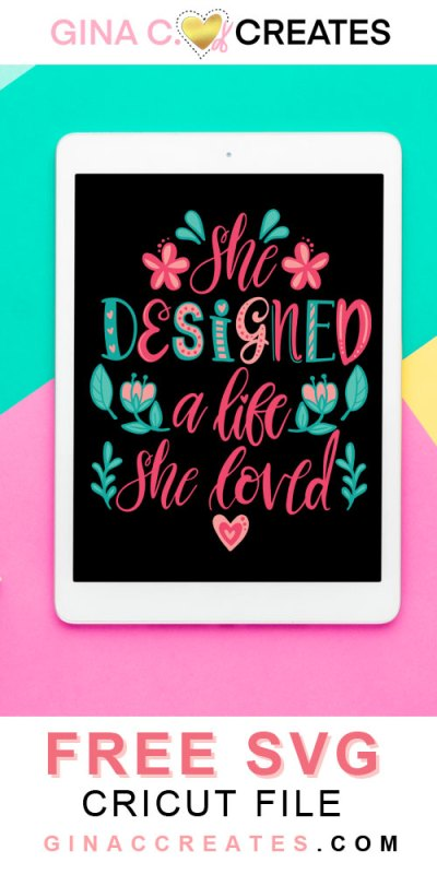 she designed a life she loved free svg