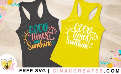 Good Times and Sunshine Summer Free SVG Cut File