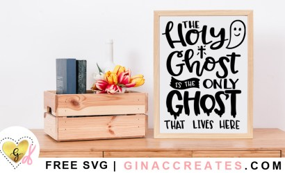 The Holy Ghost is the Only Ghost that lives here Free SVG