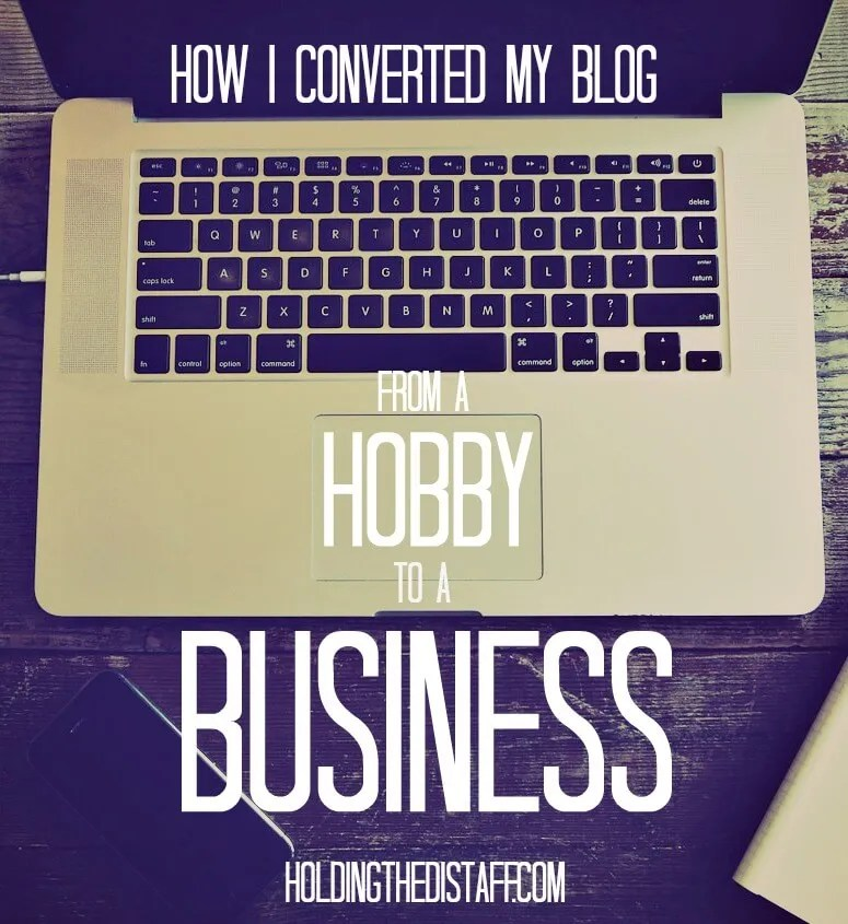 How I Converted My Blog From a Hobby To a Business: a step-by-step guide for making the transition from an amateur to professional blog.