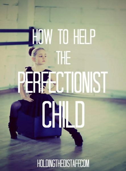 How To Help The Perfectionist Child: Parenting strategies for helping your kid with the lifelong battle with perfectionism.