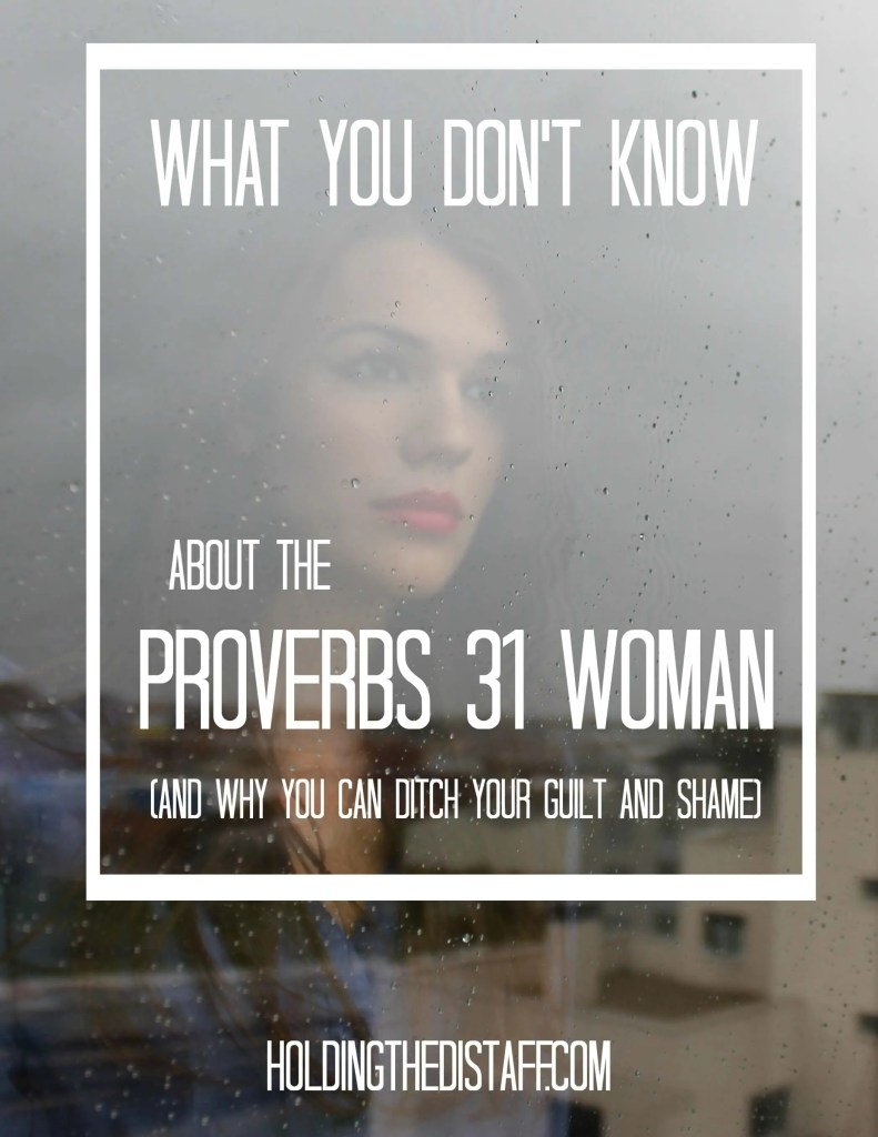 10 Common Misunderstandings About The Proverbs 31 Woman: demystifying one of the most infamous women in the Bible