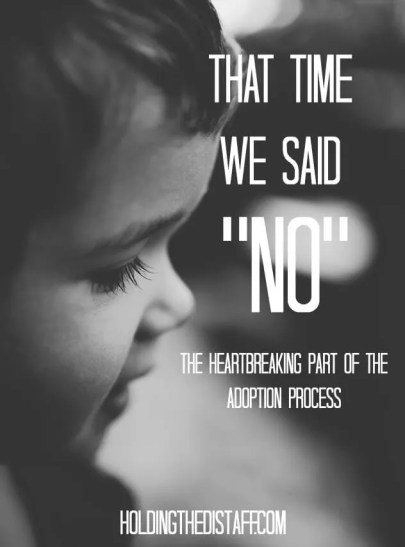 "That Time We Said ""No"": the heartbreaking part of the adoption process, navigating tricky emotional waters when every decision is hard."