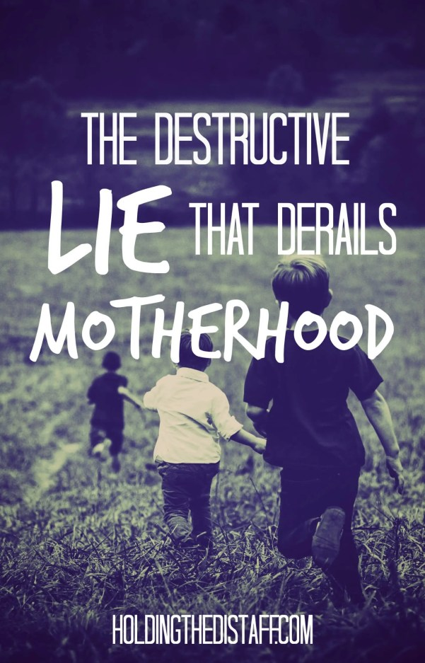The Destructive Lie That Almost Derailed My Motherhood: deciding to be a stay-at-home mom can be a tough decision when you're wrestling with this falsehood.
