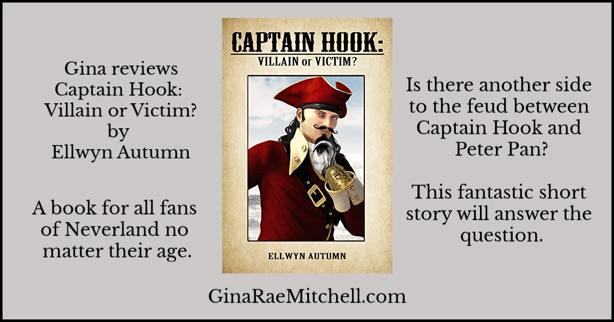 Review - Captain Hook: Villain or Victim | Gina Rae Mitchell