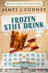 6 Books by James Cudney | May Promo | Frozen Stiff Drink Book Cover