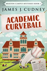 6 Books by James Cudney | May Promo Academic Curveball by James J. Cudney book cover