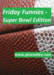 Humor Funny Humorous Family Life Love Laugh Laughter Parenting Mom Moms Dad Dads Parenting Child Kid Kids Children Son Sons Daughter Daughters Brother Brothers Sister Sisters Grandparent Grandma Grandpa Grandparents Grandfather Grandmother Parenting Gina Valley Friday Funnies - Super Bowl Edition Football