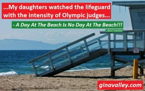 Humor Funny Humorous Family Life Love Laugh Laughter Parenting Mom Moms Dad Dads Parenting Child Kid Kids Children Son Sons Daughter Daughters Brother Brothers Sister Sisters Grandparent Grandma Grandpa Grandparents Grandfather Grandmother Parenting Gina Valley A Day At The Beach Is No Day At The Beach!!! ...Gina's Favorites