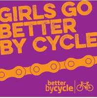 Girls Go Better by Cycle