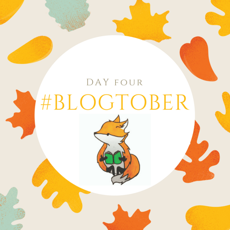 #BLOGTOBER day four