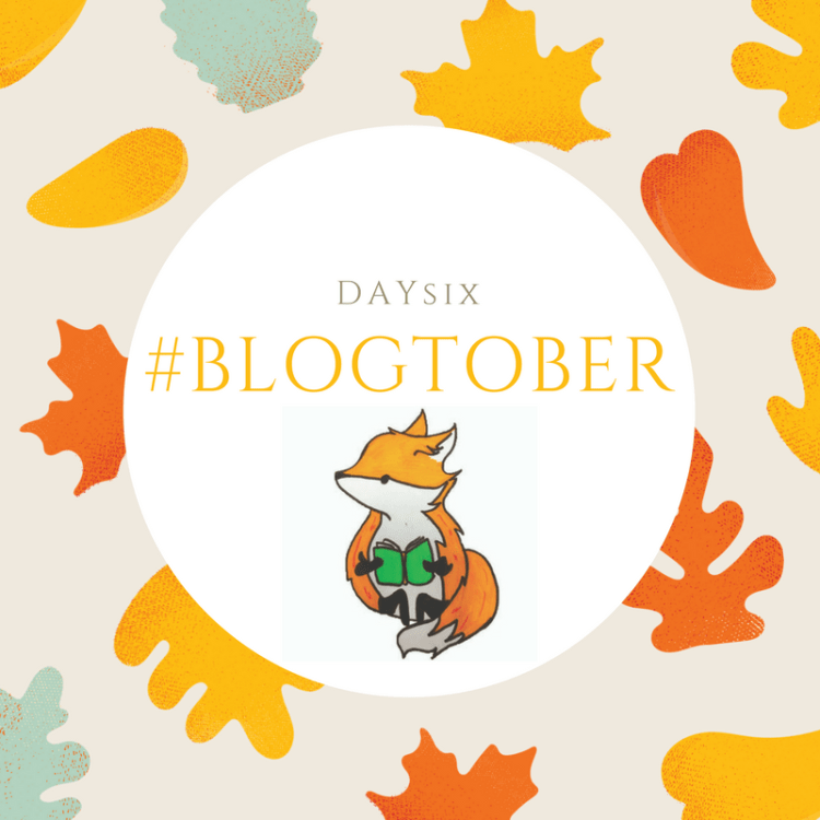 #BLOGTOBER day six.png