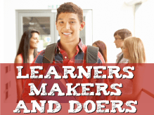 Learners Makers and Doers