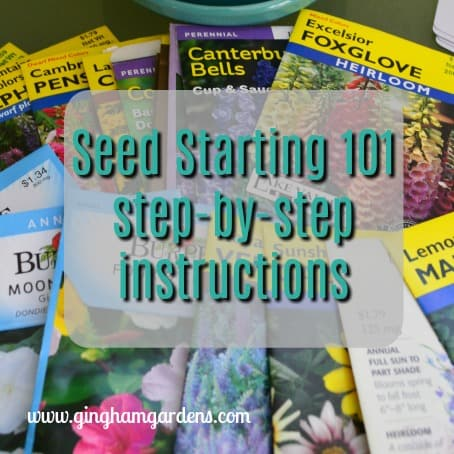 Seed Starting with step-by-step instructions and list of supplies needed.