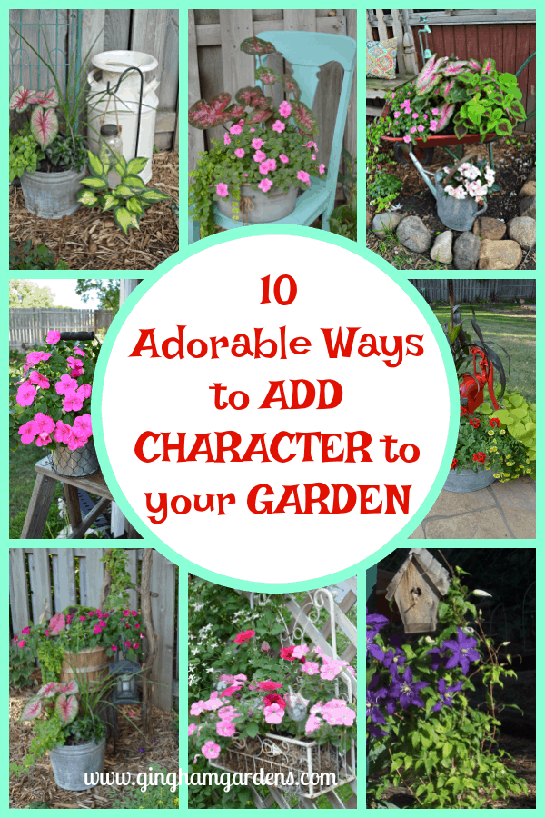 Add Character to Your Garden