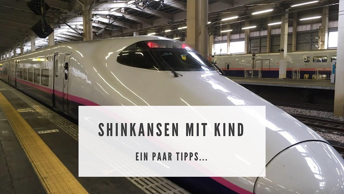 Shinkansen mit Kind - ein paar Tipps