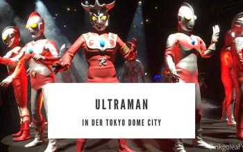 Ultraman in der Tokyo Dome City (+Garten)