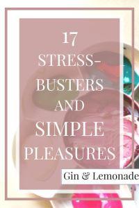 17 Stress Busters & Simple Pleasures - Gin & Lemonade