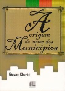 a-origem-nome-dos-municipios-rio-grade-do-sul-giovani-cherini-capa