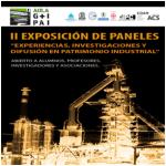 """II EXPOSICIÓN DE PANELES PANELES """"Experiencias, investigaciones y difusión en patrimonio industrial"""""""