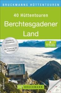 40 Hüttentouren - Berchtesgadener Land © Bruckmann Verlag