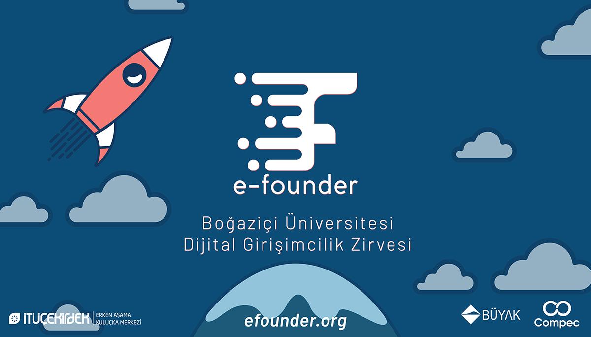 Boğaziçi Üniversitesinin ilk ve tek Dijital Girişimcilik Yarışması E-Founder