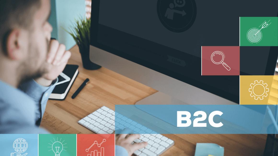 B2C Nedir? B2C Pazarlamanın Geleceği Nasıl?