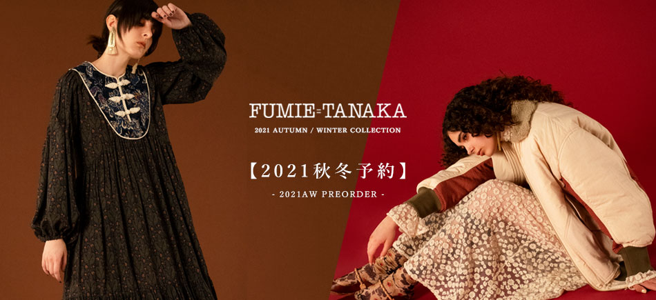 FUMIE TANAKA 2021 AUTUMN/WINTER COLLECTION PRE ORDER START!!