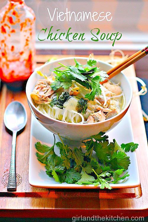 Vietnamese Chicken Soup. Girl and the Kitchen pinterest
