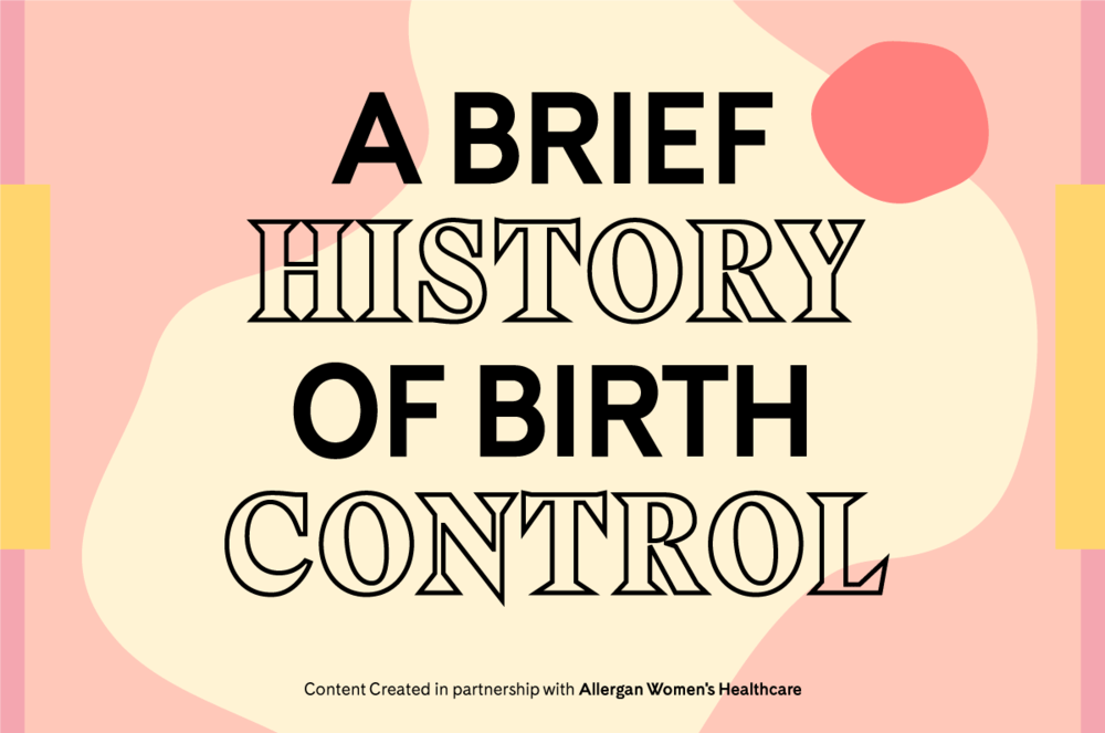The Fascinating, Complicated History of Birth Control