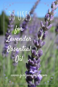 33 Uses for Lavender Essential Oil - by Girl Gone Gallic