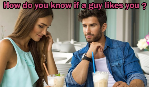 How do you know if a guy likes you