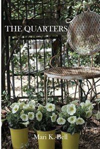 The Quarters by Mari Bell