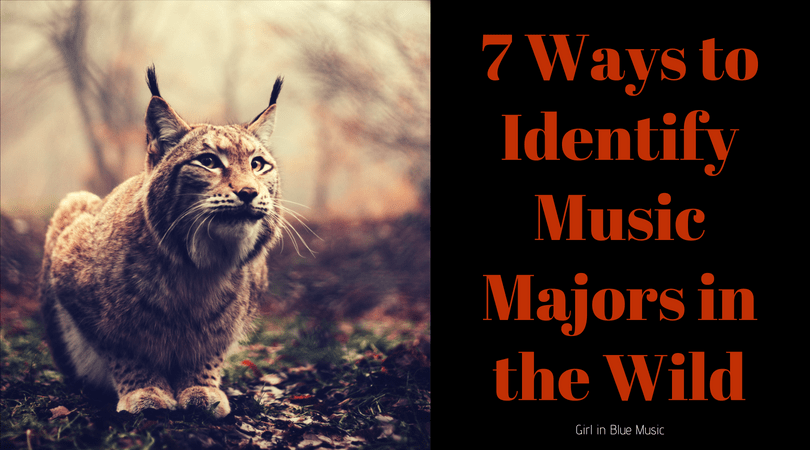 7 Ways to Identify Music Majors in the Wild | Girl in Blue Music