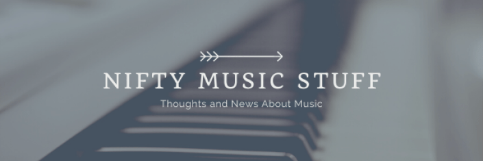 Background is a blurred and faded piano keyboard over which and arrow and the title: Nifty Music Stuff: Thoughts and News About Music. This the the title image for the music newsletter